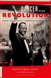 A Dancer in the Revolution, Howard Eugene Johnson and Wendy Johnson, 0823256537