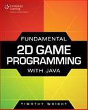 Fundamental 2D Game Programming with Java, Wright, Timothy M., 1305076532