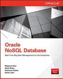Oracle Nosql Database : Real-Time Big Data Management for the Enterprise, Muley, Aalok and Kadaru, Chaitanya, 0071816534