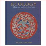 Ecology : Theories and Applications, Stiling, Peter D., 0139156534
