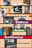 More Amazing Tales from Indiana, Cavinder, Fred D., 0253216532