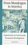 From Mondragon to America : Experiments in Community Economic Development, MacLeod, Gregory, 0920336531