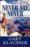 Never Say Never, Gary Klausner, 146262653X