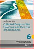 Collected Essays on War, Holocaust and the Crisis of Communism, Gross, Jan Tomasz, 3631646534