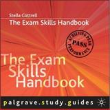 The Exam Skills Handbook : Achieving Peak Performance, Cottrell, Stella, 0230506534