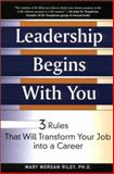 Leadership Begins with You, Mary Riley, 0399526536