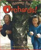 Hooray for Orchards!, Bobbie Kalman, 0865056536
