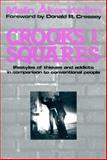 Crooks and Squares : Lifestyles of Thieves and Addicts in Comparison to Conventional People, Akerstrom, Malin, 1560006536