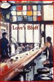 Love's Bluff, See, Patti, 1891386530