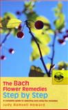 The Bach Flower Remedies Step by Step, Judy Ramsell Howard, 0091906539