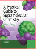 A Practical Guide to Supramolecular Chemistry, Cragg, Peter J., 0470866535