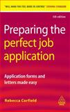 Preparing the Perfect Job Application, Rebecca Corfield, 0749456531