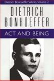 Act and Being : Trascendentral Philosophy and Ontology in Systematic Theology, Bonhoeffer, Dietrich, 0800696530
