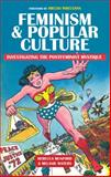 Feminism and Popular Culture : Investigating the Postfeminist Mystique, Munford, Rebecca and Waters, Melanie, 0813566533