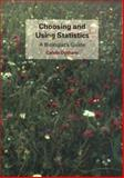 Choosing and Using Statistics : A Biologist's Guide, Dytham, Calvin, 0865426538