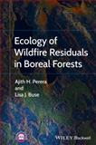Ecology of Wildfire Residuals in Boreal Forests, Perera, Ajith H. and Buse, Lisa J., 1444336533