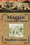 Maggie: a Girl of the Streets, Stephen Crane, 149049653X