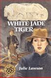 White Jade Tiger, Julie Lawson, 1550026534
