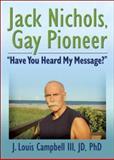 Jack Nichols, Gay Pioneer, J. Louis Campbell, 1560236531