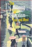 The Meaning of Liberalism East and West 9789639116535