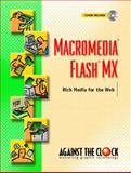 Macromedia Flash MX : Rich Media for the Web, Against the Clock, Inc. Staff, 0131106538