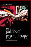 The Politics of Psychotherapy : New Perspectives, Totton, Nick, 0335216536