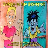 Zombie in the Basement, Brian Parker, 0615936539