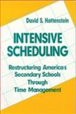 Intensive Scheduling : Restructuring America's Secondary Schools Through Time Management, Hottenstein, David S., 0803966539