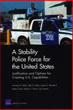 A Stability Police Force for the United States, Terrence K. Kelly and Seth G.  Jones, 0833046535