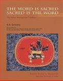 The Word Is Sacred, Sacred Is the Word : The Indian Manuscript Tradition, Goswamy, B. N., 0856676535