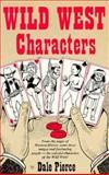 Wild West Characters, Dale Pierce, 0914846531