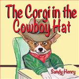 The Corgi in the Cowboy Hat, Sandy Henry, 1500206539
