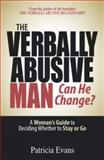 The Verbally Abusive Man - Can He Change?, Patricia Evans, 1593376537