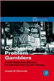 Counseling Problem Gamblers : A Self-Regulation Manual for Individual and Family Therapy, Ciarrocchi, Joseph W., 0121746534