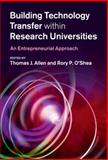 Building Technology Transfer Within Research Universities : An Entrepreneurial Approach, , 0521876532