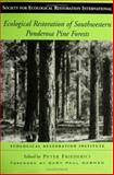 Ecological Restoration of Southwestern Ponderosa Pine Forests, , 155963653X