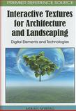 Interactive Textures for Architecture and Landscaping : Digital Elements and Technologies, Wiberg, Mikael, 1615206531