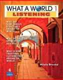 What a World Listening 1 : Amazing Stories from Around the Globe (Student Book and Classroom Audio CD), Broukal, Milada, 0132626535