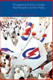Singapore Politics : Under the People's Action Party, Mauzy, Diane K. and Milne, R. S., 0415246539