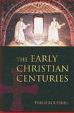 The Early Christian Centuries, Rousseau, Philip, 0582256534