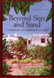 Beyond Sun and Sand : Caribbean Environmentalisms, , 0813536537