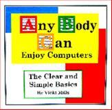 Any Body Can Enjoy Computers, Vicki Mills, 0974846538