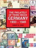 The philately of third reich Germany 1933 - 1945, Jones, Robert, 0976516535