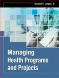 Managing Health Programs and Projects, Longest, Beaufort B., 1118076532