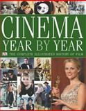 Cinema Year by Year 1894 - 2006, Dorling Kindersley Publishing Staff, 1405316535