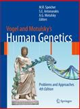 Vogel and Motulsky's Human Genetics : Problems and Approaches, Speicher, M. and Antonarakis, Stylianos E., 3540376534