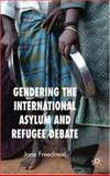 Gendering the International Asylum and Refugee Debate, Freedman, Jane, 0230006531
