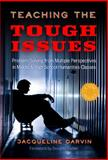 Teaching the Tough Issues : Problem Solving from Multiple Perspectives in Middle and High School Humanities Classes, Darvin, Jacqueline, 0807756539
