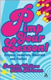 Pimp Your Lesson! : Prepare, Innovate, Motivate and Perfect, Wallace, Isabella and Kirkman, Leah, 0826496539