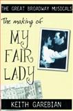 The Making of My Fair Lady, Keith Garebian, 0889626537